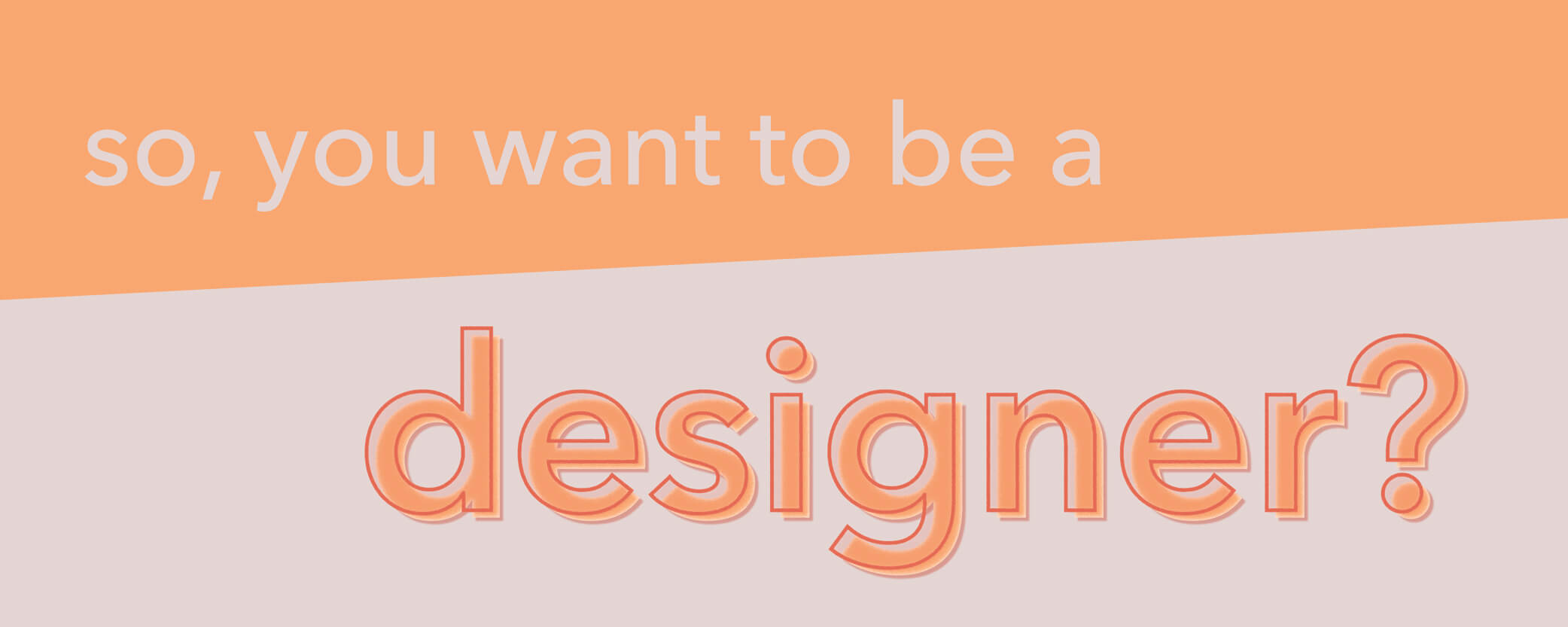 So you want to be a designer blog title.